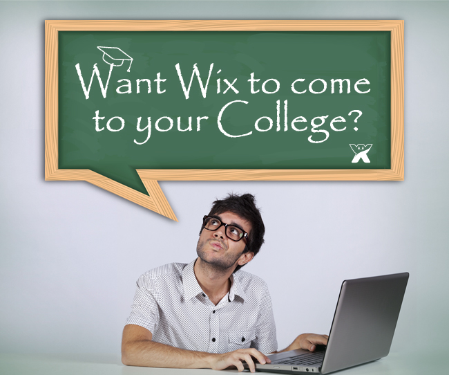 want wix to come to your college?