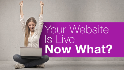 Your Website Is Live - Now What?